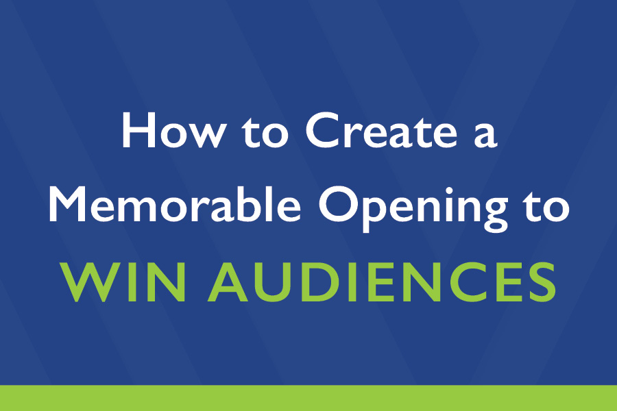 How to Create a Memorable Opening to Win Audiences