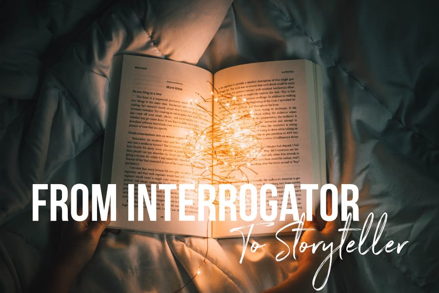 From Interrogator to Storyteller